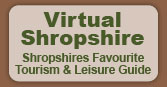 Virtual Shropshire. Shropshires Favourite Tourism & Leisure Guide
